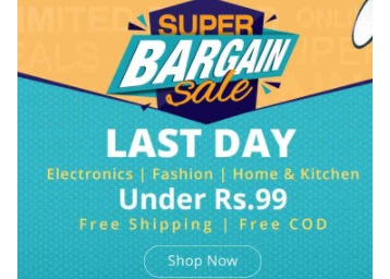 Last Day : Super Bargain Sale Electronics, Fashion & More Under Rs. 99 + FREE Shipping + FREE COD discount deal