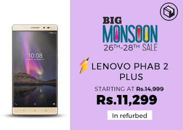 Big Monsoon Sale : Lenovo Phab 2 Plus Starting at Just Rs. 11299 Only discount offer
