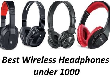 Best Wireless Headphones Under 1000 Updated 2020