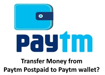 How to Transfer Money from Paytm Postpaid to Paytm wallet?
