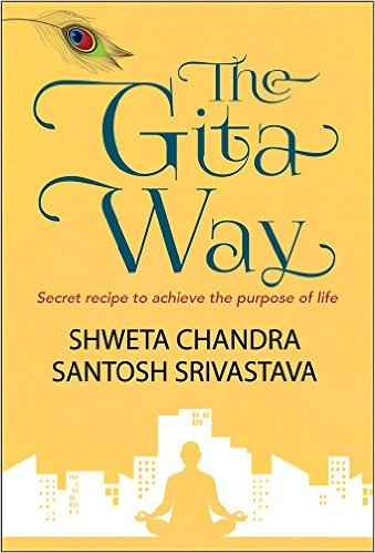 The Gita Way: Secret Recipe to Achieve the Purpose of Life at Just Rs. 99 low price