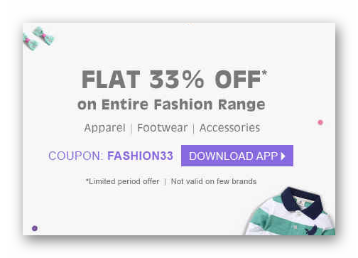 Flat 33% OFF* on Entire Fashion Range when you shop through App discount offer