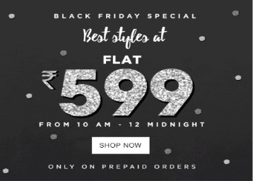 Black Friday Special – Everything at Flat Rs. 599 discount offer