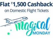 Paytm Magical Monday - Rs. 1500 Cashback on Domestic Flights**