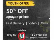 Flat 50% off on Amazon Prime Membership [Vodafone User]