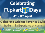 IPL Special: Flipkart TV Days, Grab 10% ICICI Bank Discount + FKM Rewards!!