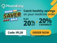 Super Saving Sale - 20% off + 20% CB + Extra Rs. 250 FKM Cashback On Medicine Orders