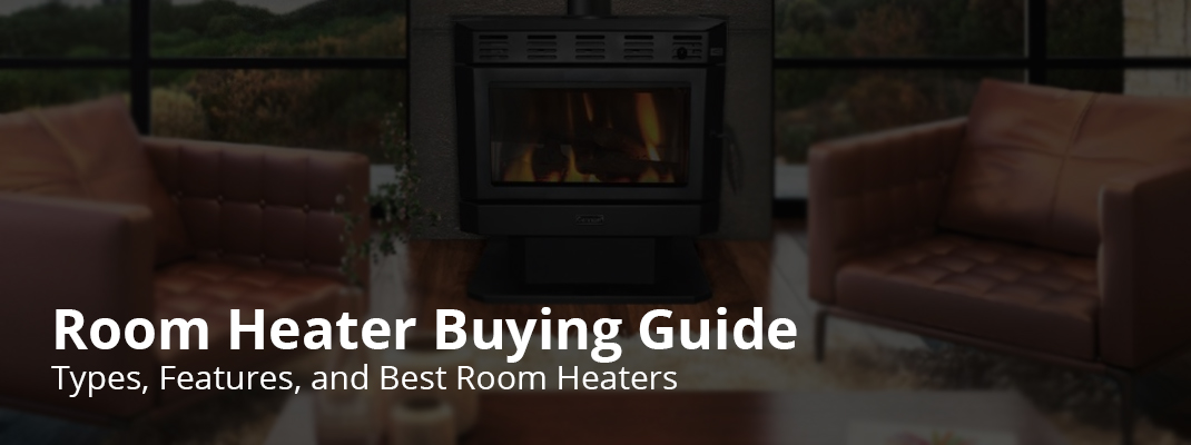 room heater buying guide types features and review january 2018