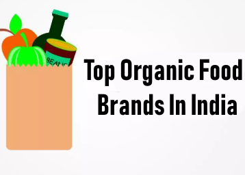 Best 20 Organic Food Brands In India Choose The Right Food To Stay Healthy