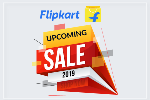 2b0476a42 Flipkart Upcoming Sale 2019  Expected dates
