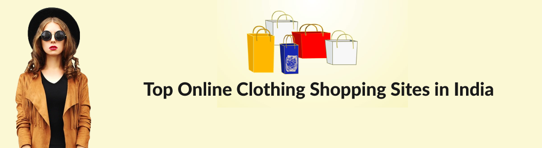 Top 10 Online Clothing Shopping Sites in India [Update - 2019]