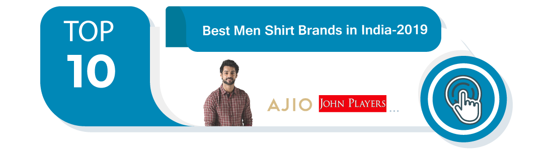 Top 10 Best Men Shirt Brands in India 2019