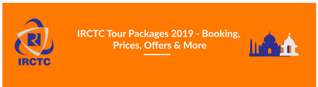 IRCTC Tour Packages 2019 - Booking, Price, Offers & More