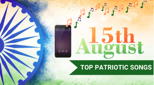 Patriotic Songs For Independence Day