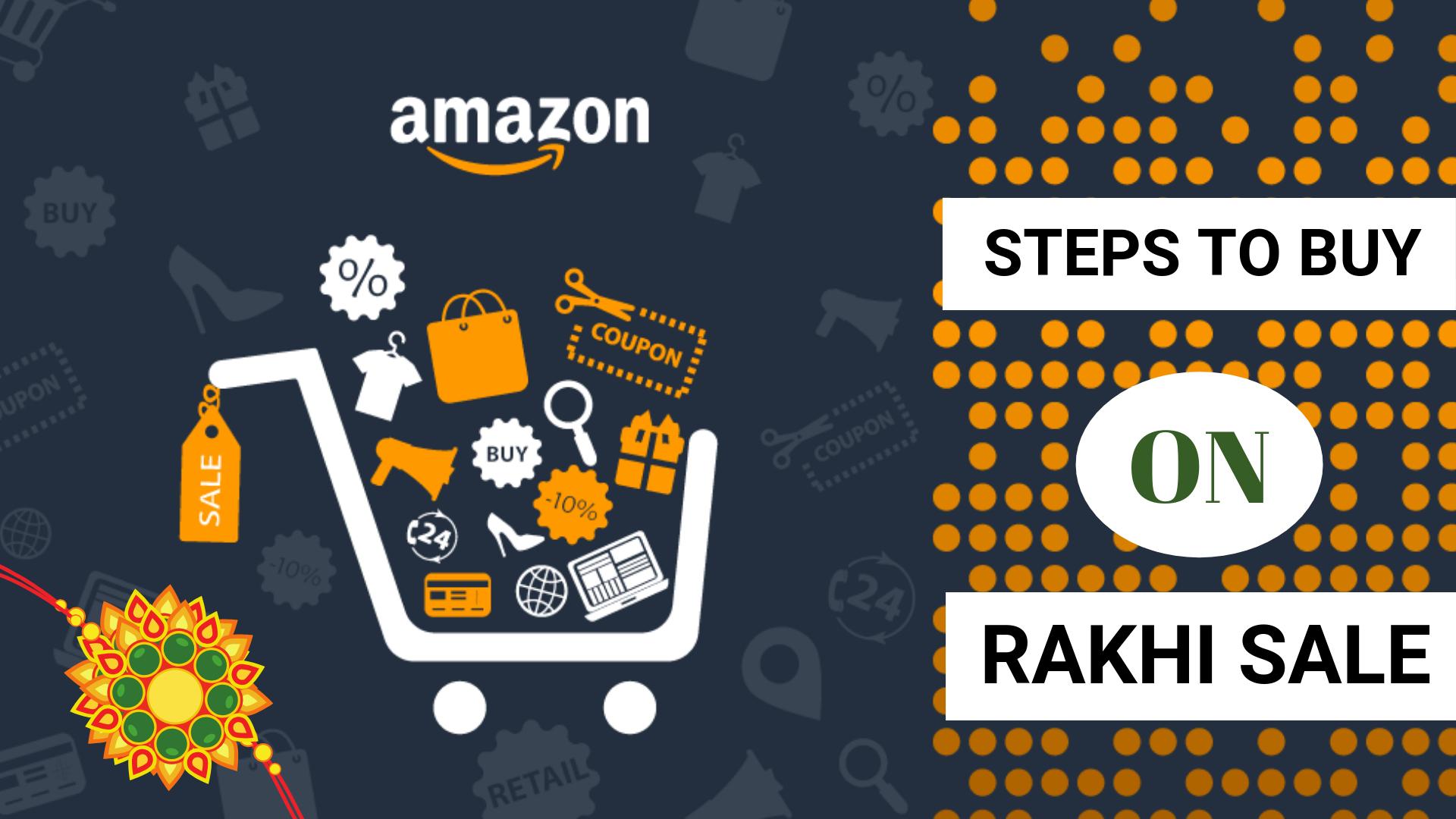 Steps to buy on Amazon Rakhi Sale