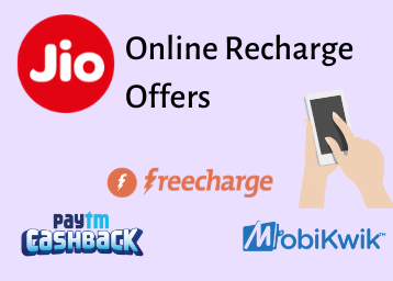 Jio Online Recharge Offers - Paytm, PhonePe, Freecharge & more