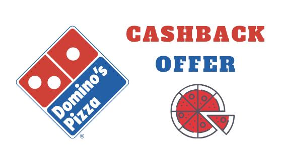 Dominos Cashback Offer