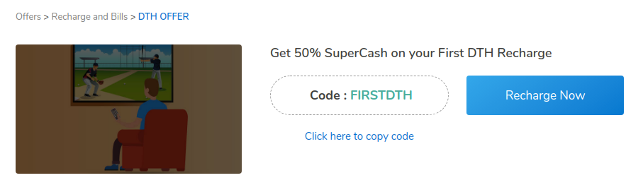 Recharge your DTH for the first time using MobiKwik App or website and get 50% SuperCash.
