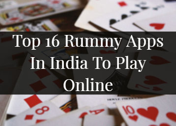 Top 16 Rummy Apps In India To Play Online