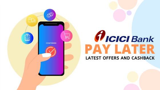 ICICI Pay Later Offer