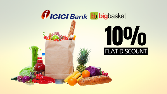 ICICI BigBasket Offers - Get 10% flat discount up to Rs. 200