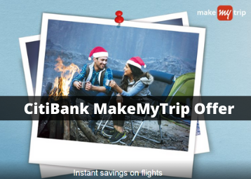 CitiBank MakeMyTrip Offer: Get Flat Rs. 1,000 Instant Savings