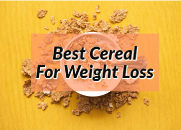 Best Cereal For Weight Loss in India With Price List