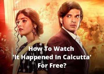 How To Watch 'It Happened In Calcutta' For Free?