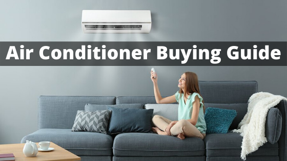 Air Conditioner Buying Guide: Know The Types, Features, & More