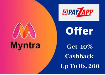 Myntra Payzapp Offer: Get 10% Cashback Up to Rs. 200