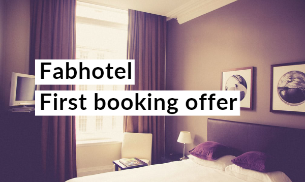 Fabhotel First booking offer: Get Up to 100% Cashback