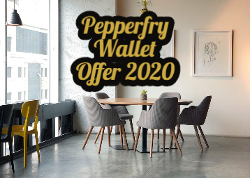 Pepperfry Wallet Offers 2020 - Get up to 60% off on your order
