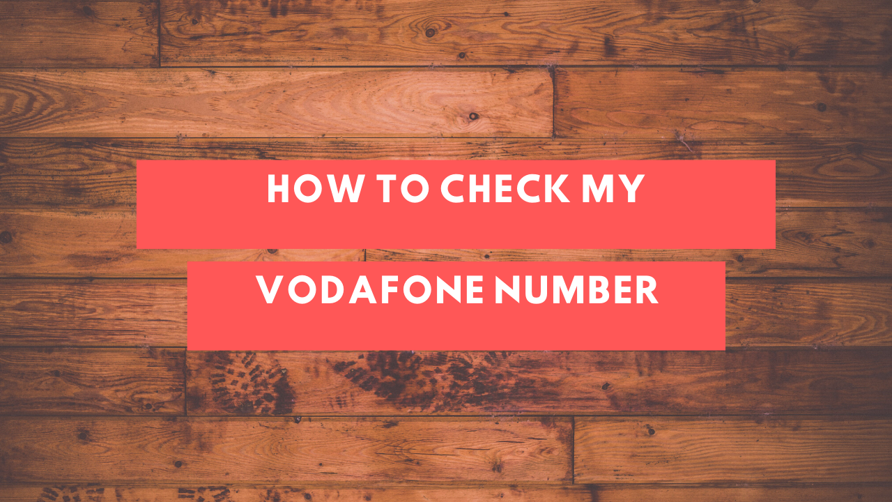 how-to-check-my-vodafone-number