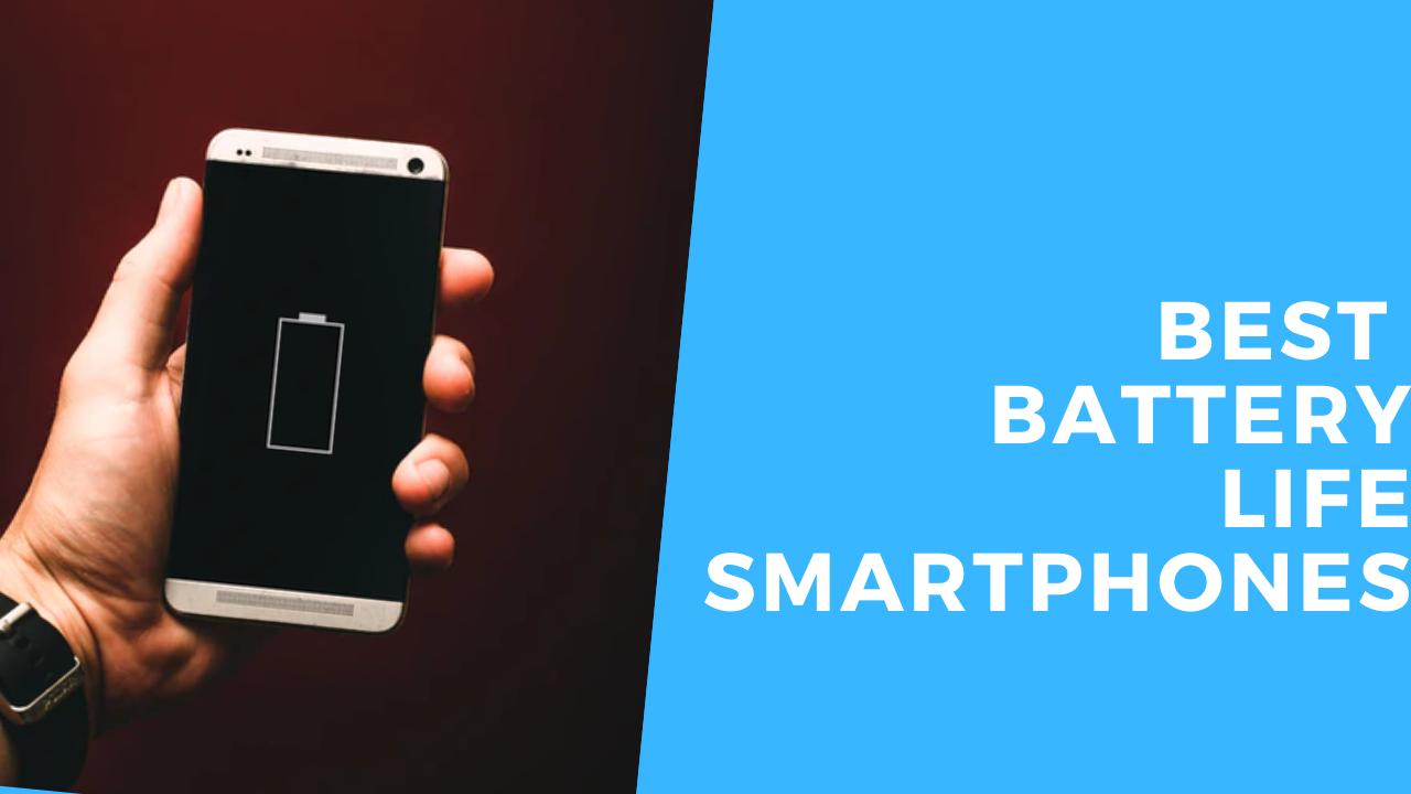 best-battery-life-smartphones