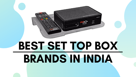 Best Set Top Box Brands in India