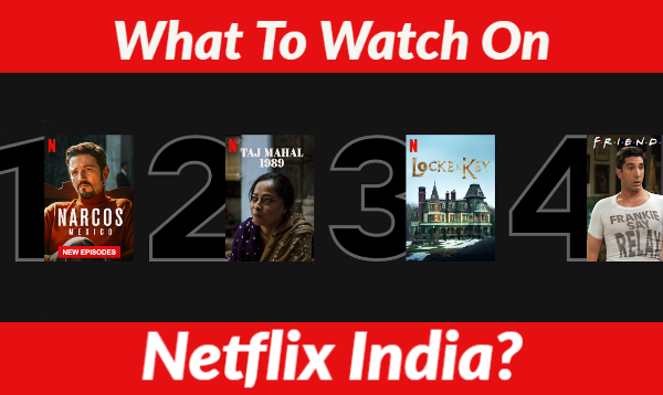What To Watch On Netflix India?