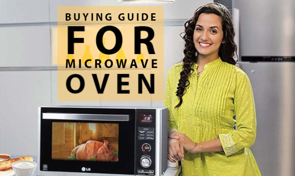 Buying Guide For Microwave Oven: Get Features, Types, and Much More