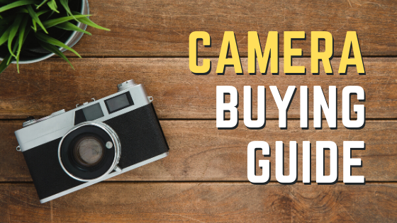 Camera Buying Guide in India