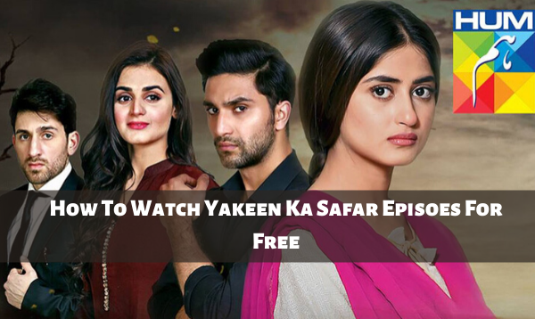 How To Watch Yakeen Ka Safar Episodes For Free On MX Player?