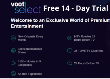 Get Voot Select free for 14 days. Start Your 14-day free trial of Voot Select.