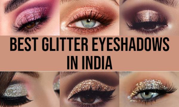 Best 20 Glitter Eyeshadows in India 2020