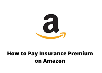 Pay insurance premium online on Amazon app
