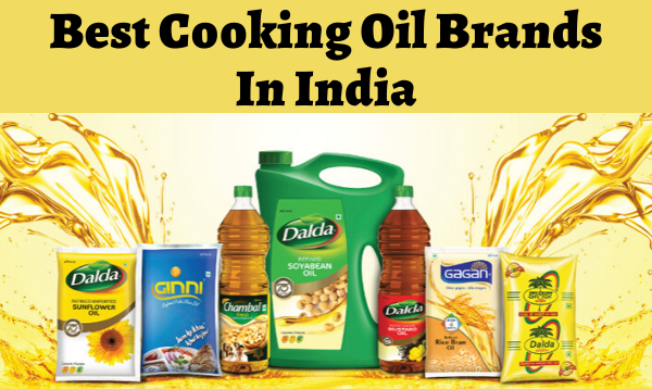 Best Cooking Oil Brands In India To Stay Healthy