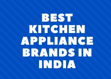 best-kitchen-appliance-brands-in-india-2020