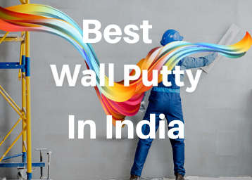 Best Wall Putty In India For Your Better Home Decor