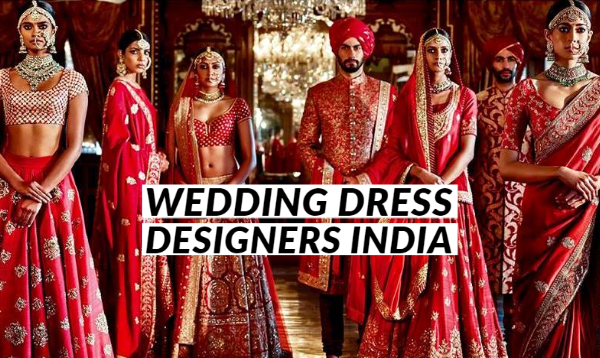 Wedding Dress Designers India For Your Perfect Wedding Outfits