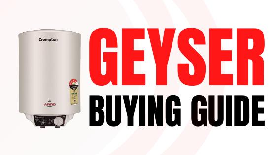 Geyser Buying Guide