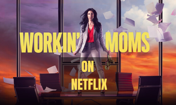 How To Watch Working Moms Netflix For Free?