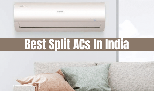 Best Split ACs In India For Keeping Good Room Temperature