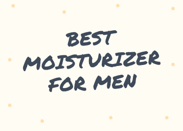best-moisturizer-for-men